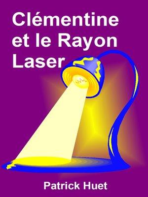 cover image of Clémentine Et Le Rayon Laser