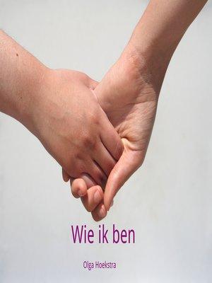 cover image of Wie ik ben