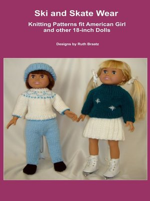 cover image of Ski and Skate Wear, Knitting Patterns fit American Girl and other 18-Inch Dolls