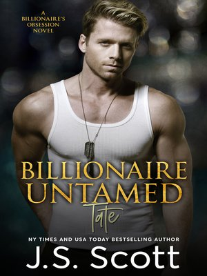 cover image of Billionaire Untamed ~ Tate (The Billionaire's Obsession)