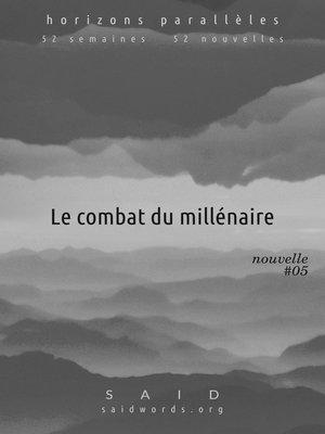 cover image of Le combat du millénaire