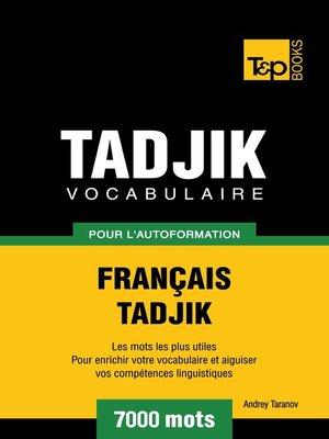 cover image of Vocabulaire Français-Tadjik pour l'autoformation. 7000 mots