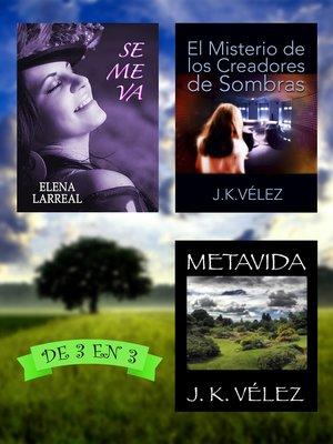cover image of Se me va + El Misterio de los Creadores de Sombras + Metavida. De 3 en 3