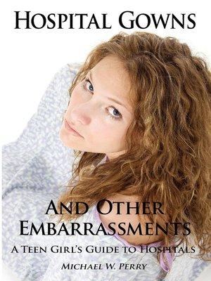 cover image of Hospital Gowns and Other Embarrassments