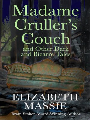 cover image of Madame Cruller's Couch and Other Dark and Bizarre Tales