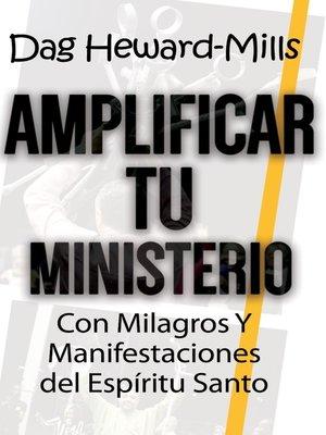 cover image of Amplificar tu ministerio con milagros y manifestaciones del Espíritu Santo