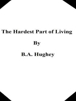 cover image of The Hardest Part of Living