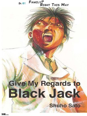 cover image of Give My Regards to Black Jack--Ep.61 Family? Right This Way (English version)