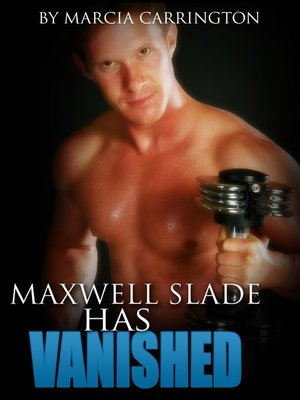 cover image of Maxwell Slade Has Vanished