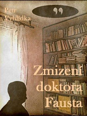 cover image of Zmizení Doktora Fausta