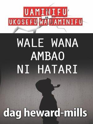 cover image of Wale Wana ambao ni Hatari