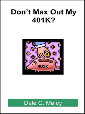cover image of Don't Max Out My 401K?