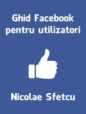 cover image of Ghid Facebook pentru utilizatori