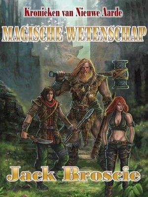 cover image of Kronieken van Nieuwe Aarde 3 Magische wetenschap