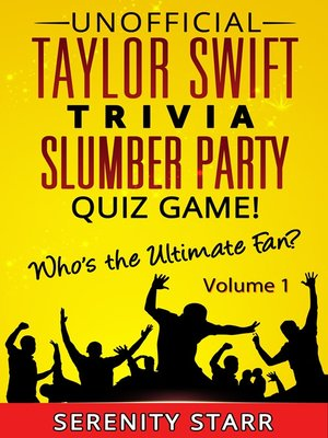 cover image of Unofficial Taylor Swift Trivia Slumber Party Quiz Game Volume 1