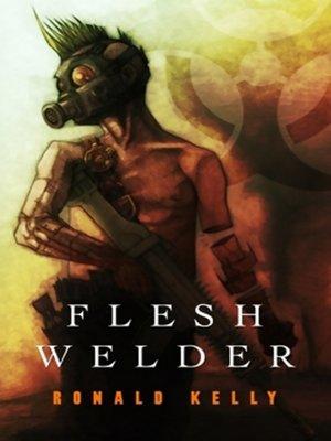 cover image of Flesh Welder
