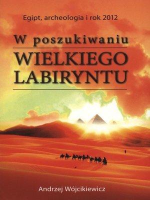 cover image of W poszukiwaniu Wielkiego Labiryntu