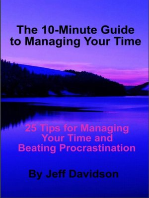 cover image of 25 Tips for Managing Your Time and Beating Procrastination