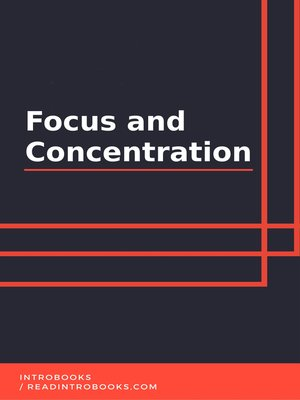 cover image of Focus and Concentration