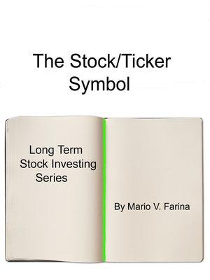 The Stockticker Symbol By Mario V Farina Overdrive Rakuten