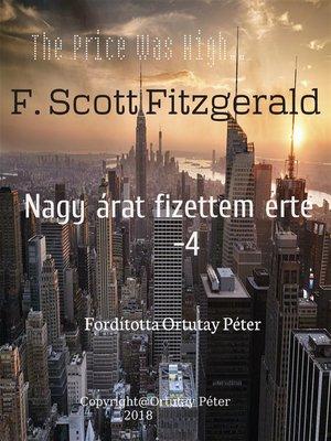 cover image of F. Scott Fitzgerald Nagy árat fizettem érte