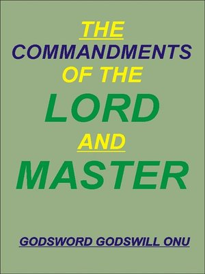 cover image of The Commandments of the Lord and Master