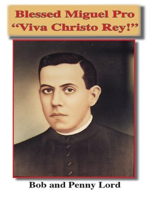 cover image of Blessed Miguel Pro Viva Christo Rey