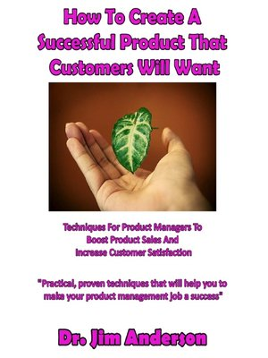 cover image of How to Create a Successful Product That Customers Will Want