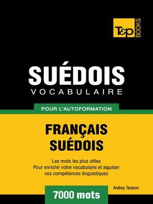 cover image of Vocabulaire Français-Suédois pour l'autoformation--7000 mots