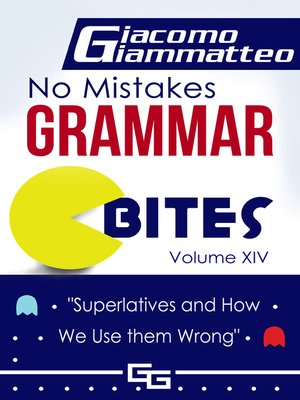 "cover image of No Mistakes Grammar Bites Volume XIV, ""Superlatives and How We Use them Wrong"""