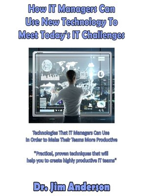 cover image of How IT Managers Can Use New Technology to Meet Today's IT Challenges