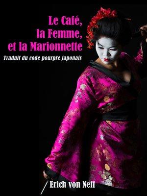 cover image of Le Café, la Femme, et La Marionnett