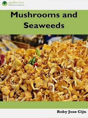 cover image of Mushrooms and Seaweeds
