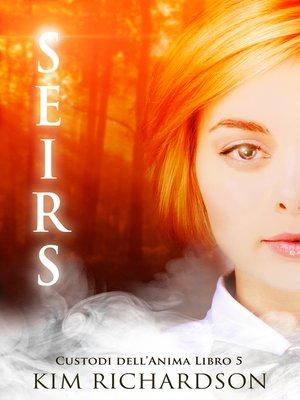 cover image of Seirs (Custodi dell'Anima Libro 5)