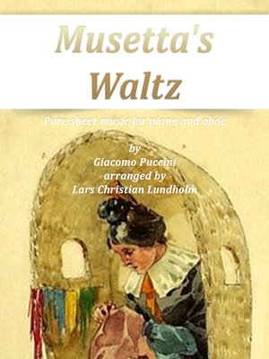 cover image of Musetta's Waltz Pure sheet music for piano and oboe by Giacomo Puccini arranged by Lars Christian Lundholm