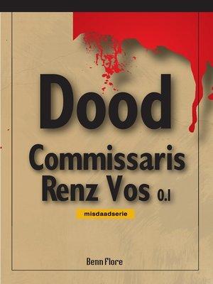 cover image of Commissaris Renz Vos 0.1