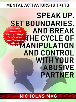 cover image of Mental Activators (811 +) to Speak Up, Set Boundaries, and Break the Cycle of Manipulation and Control with Your Abusive Partner