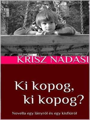 cover image of Ki kopog, ki kopog?
