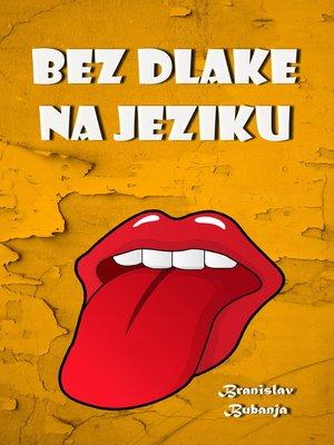 cover image of Bez dlake na jeziku