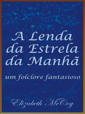 cover image of A Lenda da Estrela da Manhã (Legend of the Morning Star, Portuguese Translation)