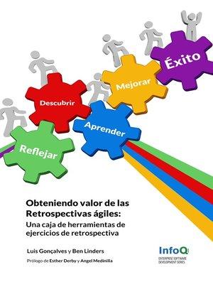 cover image of Obteniendo valor de las Retrospectivas ágiles
