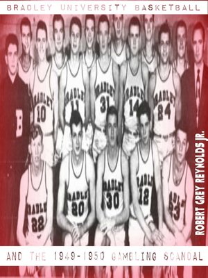cover image of Bradley University Basketball and the 1949-1950 Gambling Scandal