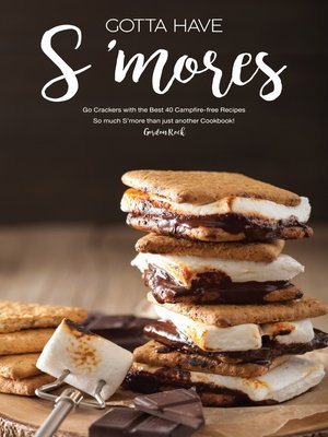 cover image of Gotta Have S'mores