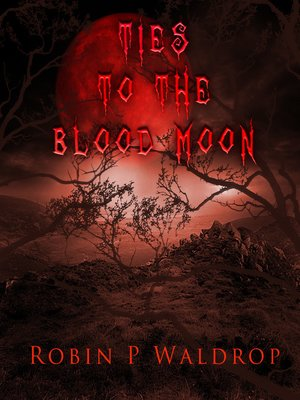 cover image of Ties to the Blood Moon