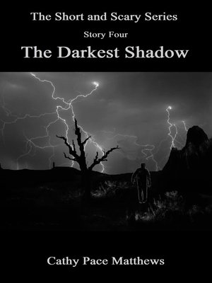cover image of 'The Short and Scary Series' the Darkest Shadow