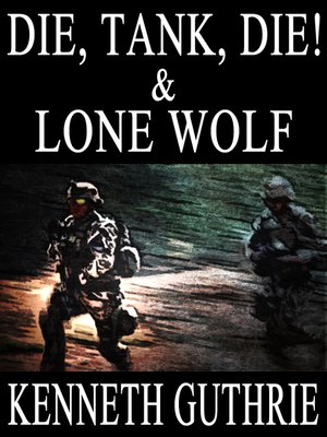 cover image of Die, Tank, Die! and Lone Wolf (Two Story Pack)