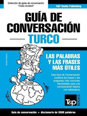 cover image of Guía de Conversación Español-Turco y vocabulario temático de 3000 palabras