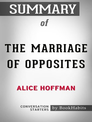 cover image of Summary of the Marriage of Opposites by Alice Hoffman / Conversation Starters