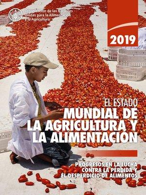cover image of El estado mundial de la agricultura y la alimentación 2019