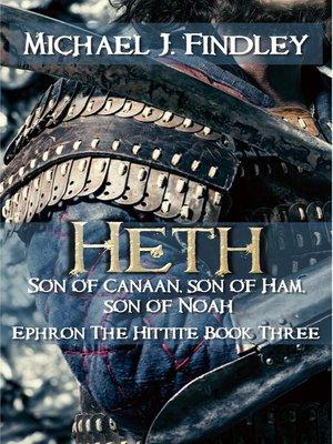 cover image of Heth, Son of Canaan, Son of Ham, Son of Noah